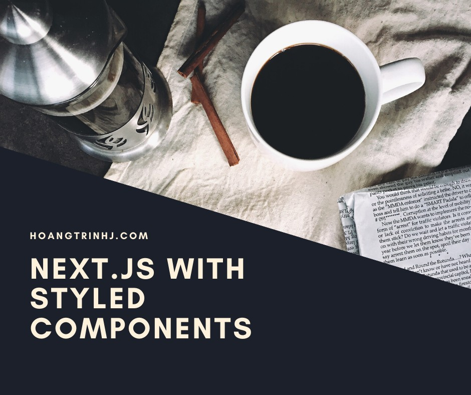 Using Next.js ▲ with styled-components 💅 the easy way